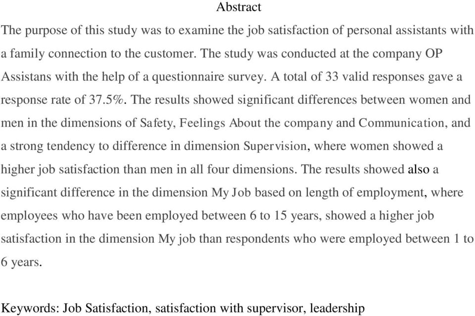 The results showed significant differences between women and men in the dimensions of Safety, Feelings About the company and Communication, and a strong tendency to difference in dimension