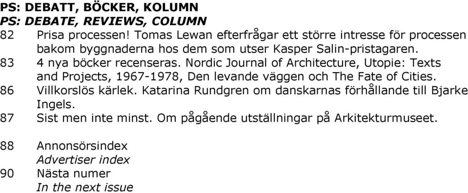 83 4 nya böcker recenseras. Nordic Journal of Architecture, Utopie: Texts and Projects, 1967-1978, Den levande väggen och The Fate of Cities.