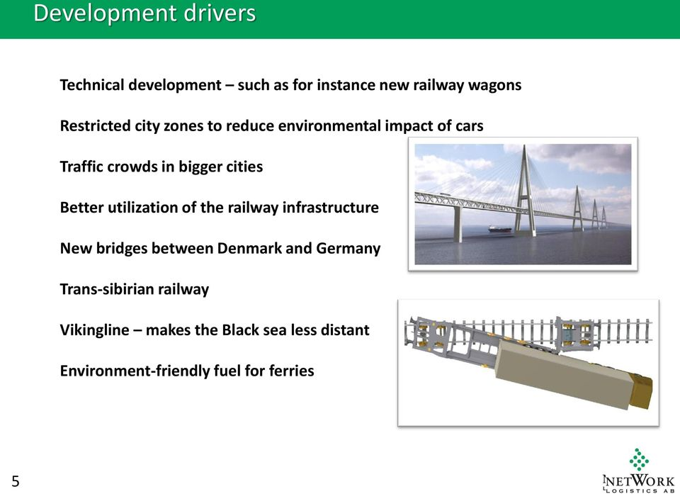 utilization of the railway infrastructure New bridges between Denmark and Germany