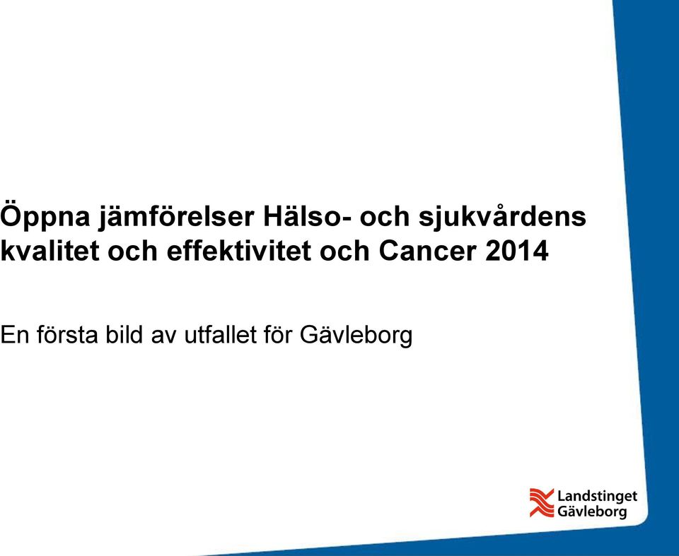 effektivitet och Cancer 2014