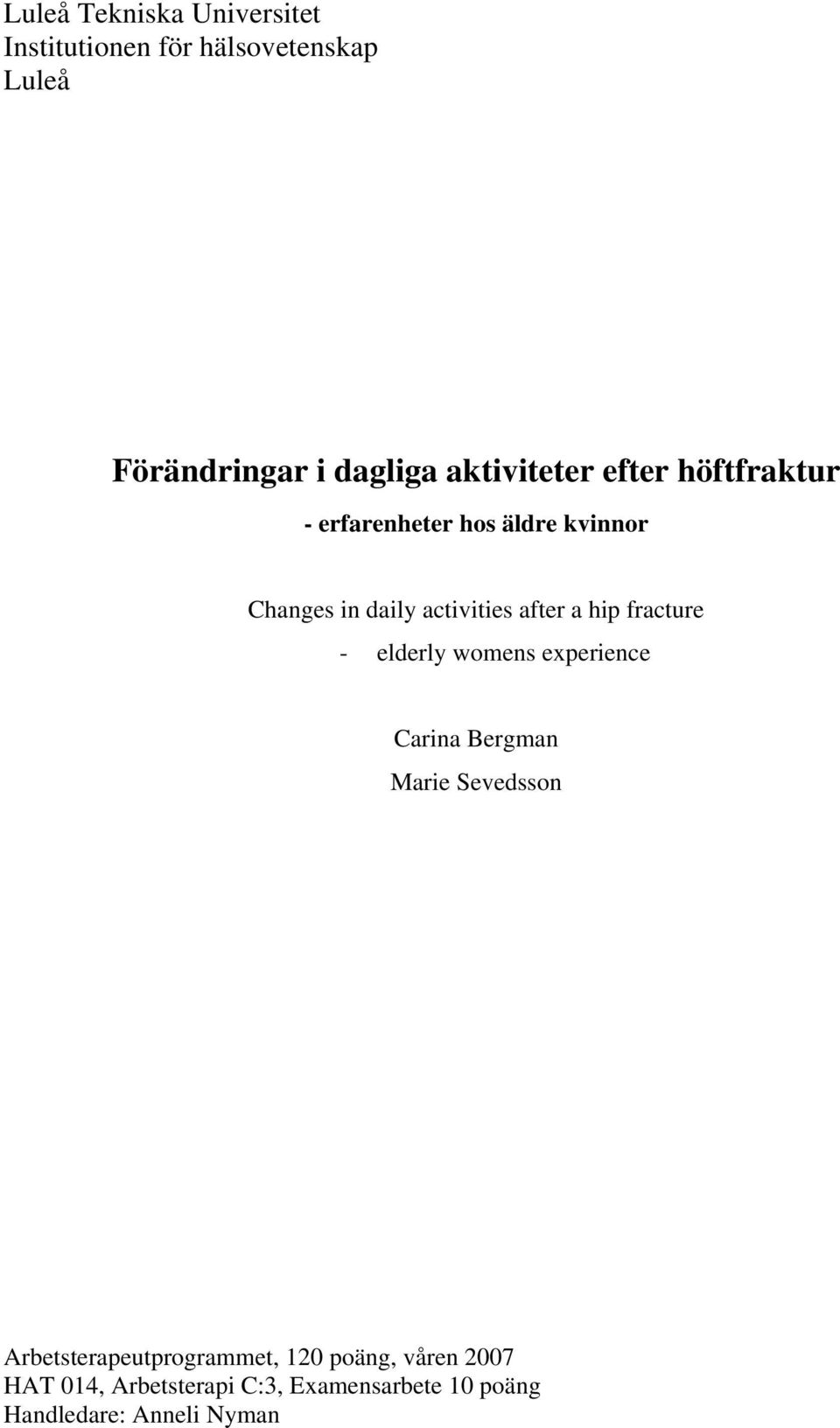 after a hip fracture - elderly womens experience Carina Bergman Marie Sevedsson