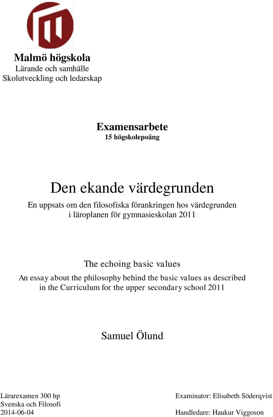 An essay about the philosophy behind the basic values as described in the Curriculum for the upper secondary school 2011