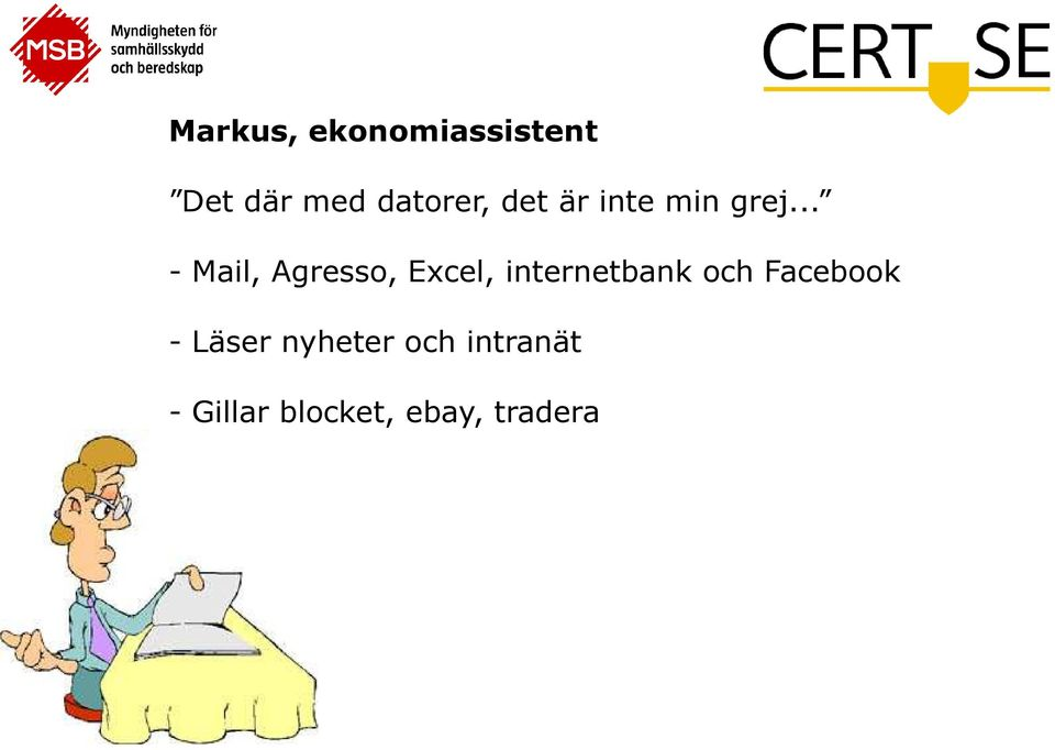 .. - Mail, Agresso, Excel, internetbank och