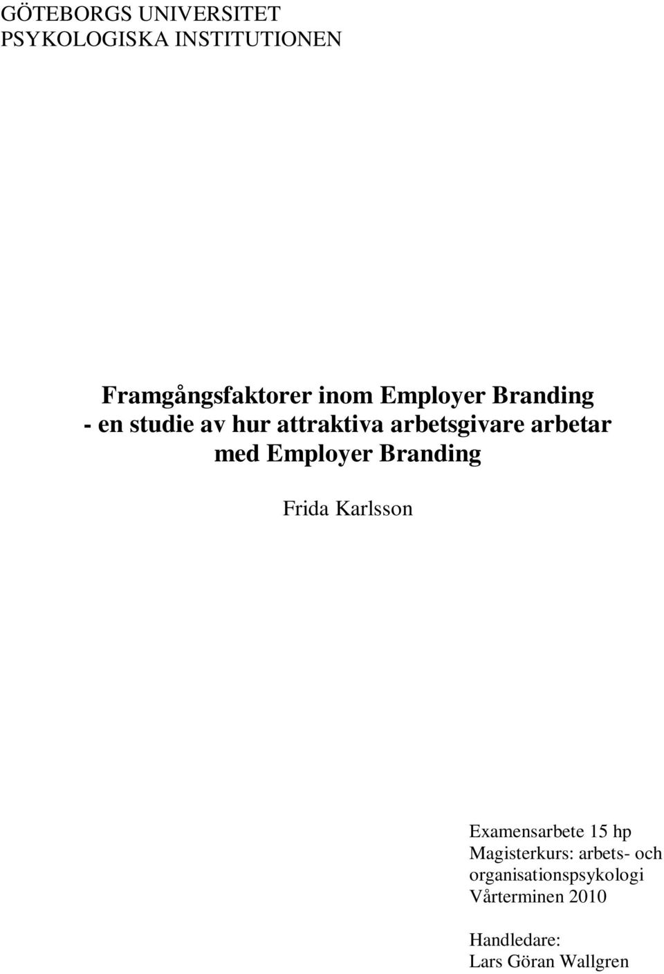 Employer Branding Frida Karlsson Examensarbete 15 hp Magisterkurs: