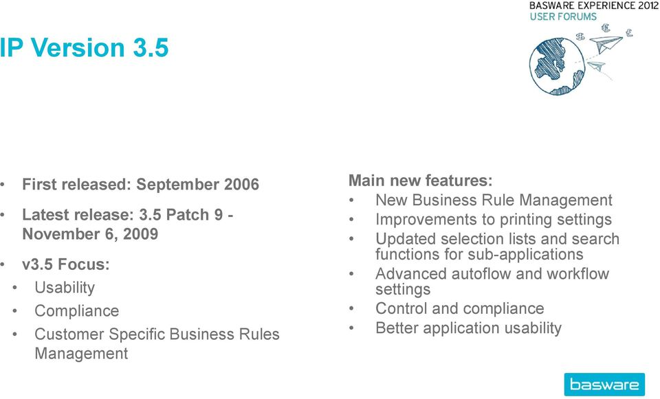 Business Rule Management Improvements to printing settings Updated selection lists and search