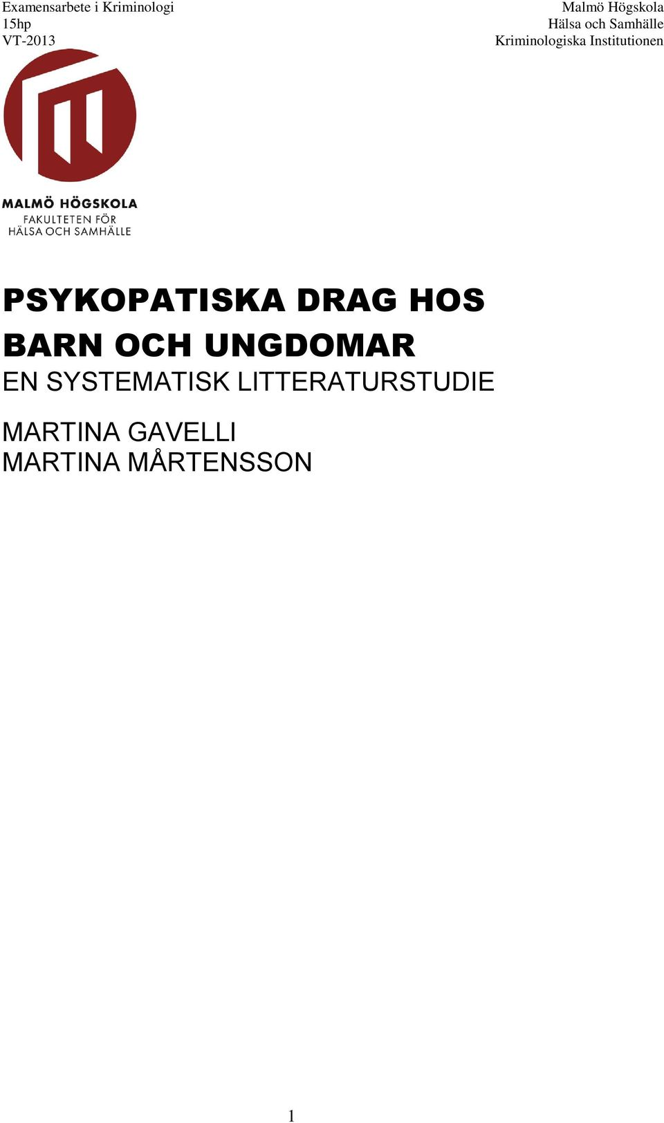 Institutionen PSYKOPATISKA DRAG HOS BARN OCH