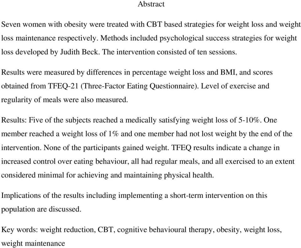 Results were measured by differences in percentage weight loss and BMI, and scores obtained from TFEQ-21 (Three-Factor Eating Questionnaire).