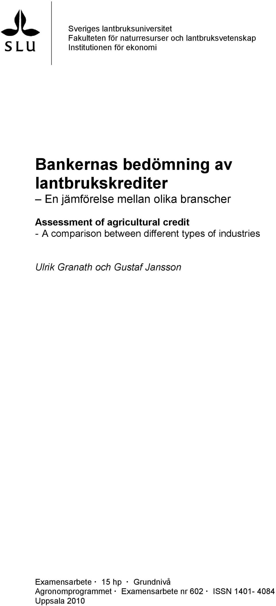 agricultural credit - A comparison between different types of industries Ulrik Granath och Gustaf