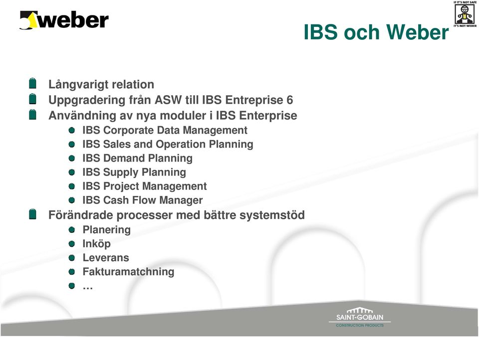 IBS Demand Planning IBS Supply Planning IBS Project Management IBS Cash Flow Manager