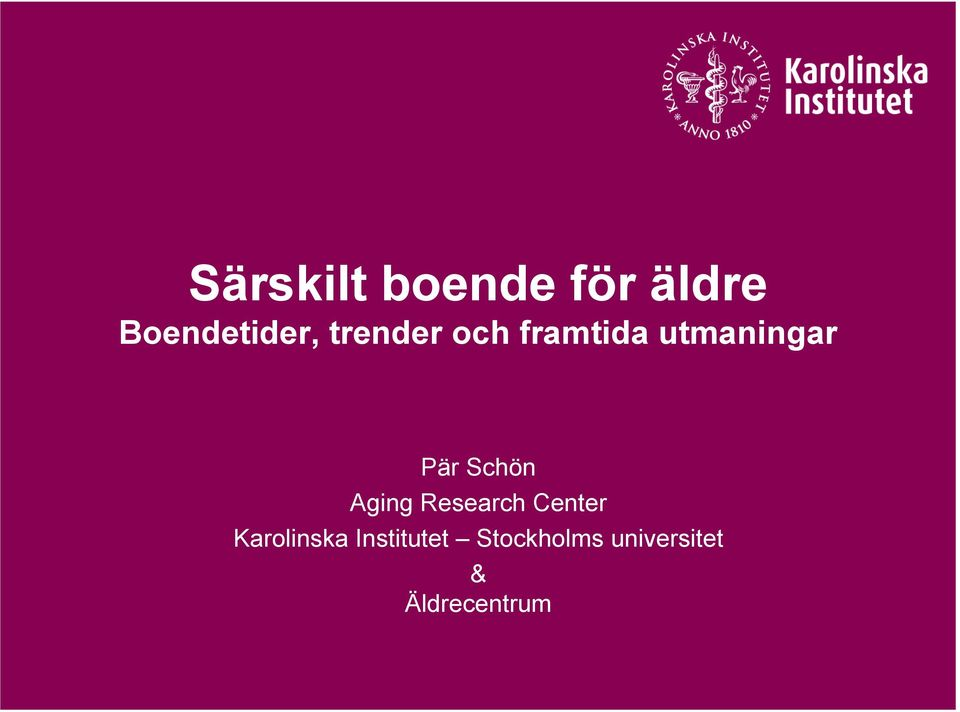 Schön Aging Research Center Karolinska