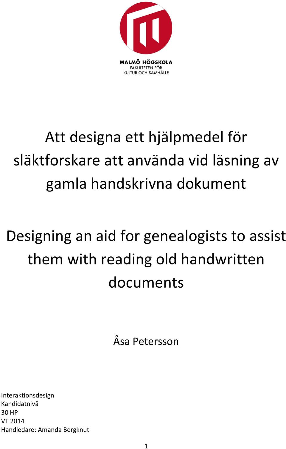 assist them with reading old handwritten documents Åsa Petersson