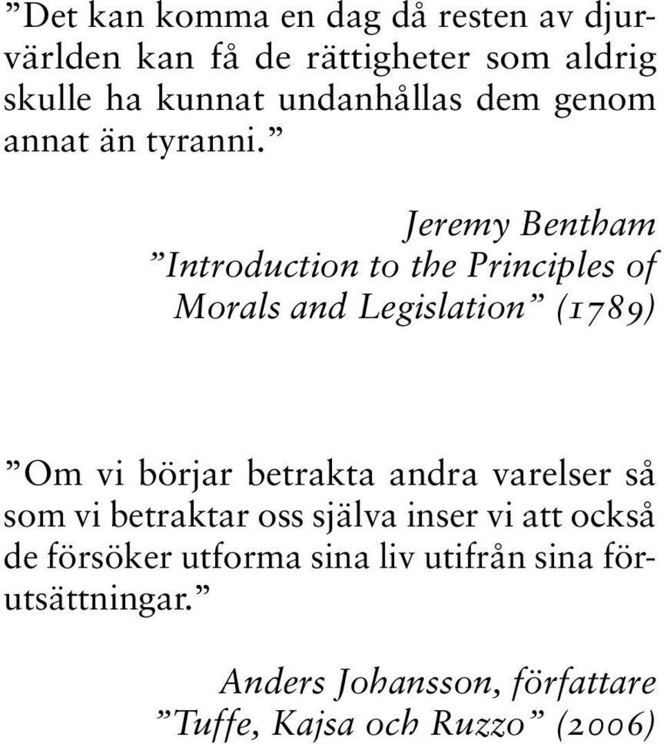 Jeremy Bentham Introduction to the Principles of Morals and Legislation (1789) Om vi börjar betrakta