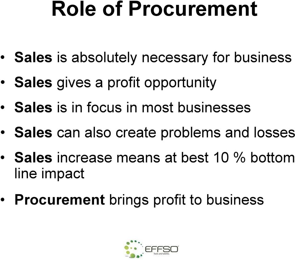 businesses Sales can also create problems and losses Sales