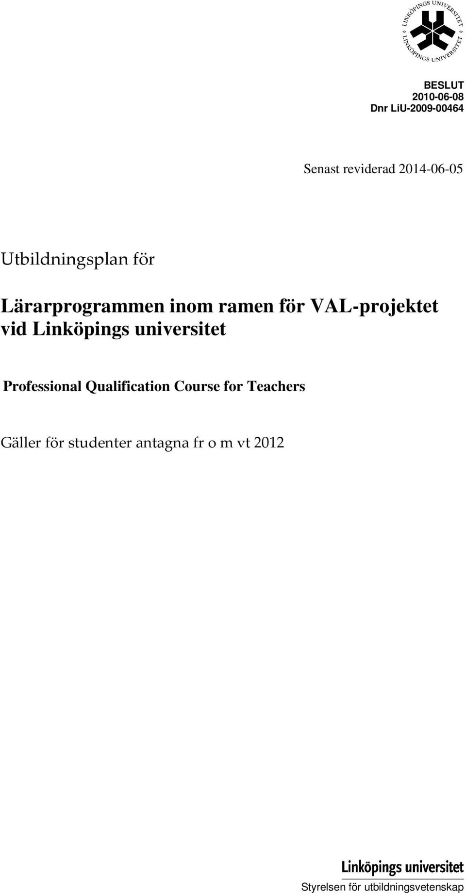 Linköpings universitet Professional Qualification Course for Teachers