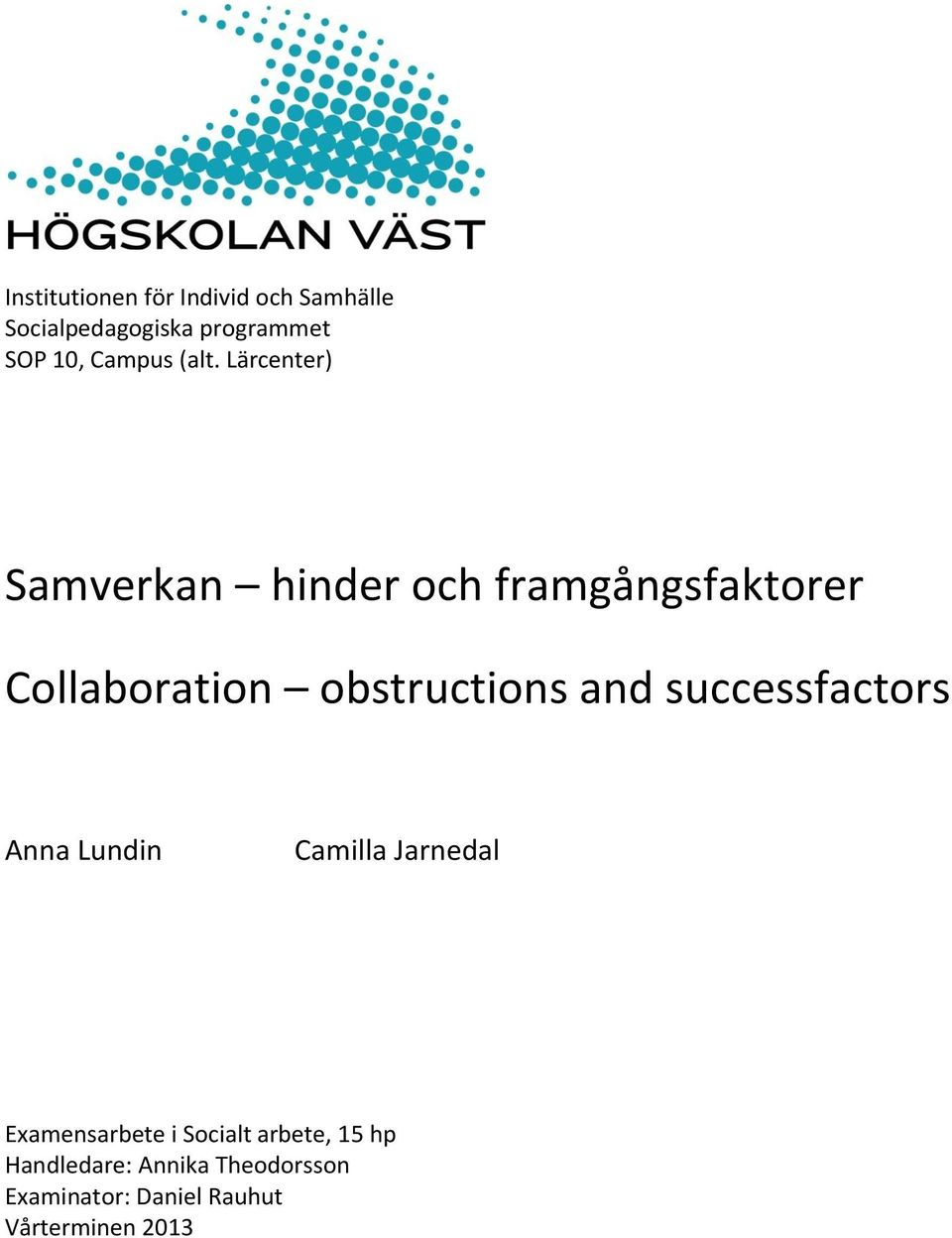 Lärcenter) Samverkan hinder och framgångsfaktorer Collaboration obstructions and