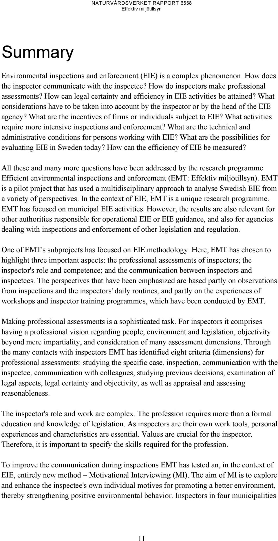 What are the incentives of firms or individuals subject to EIE? What activities require more intensive inspections and enforcement?