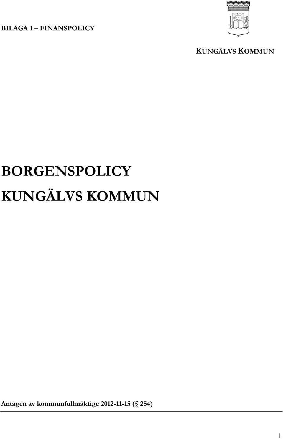 BORGENSPOLICY  Antagen av