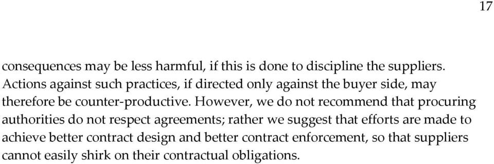 However, we do not recommend that procuring authorities do not respect agreements; rather we suggest that efforts