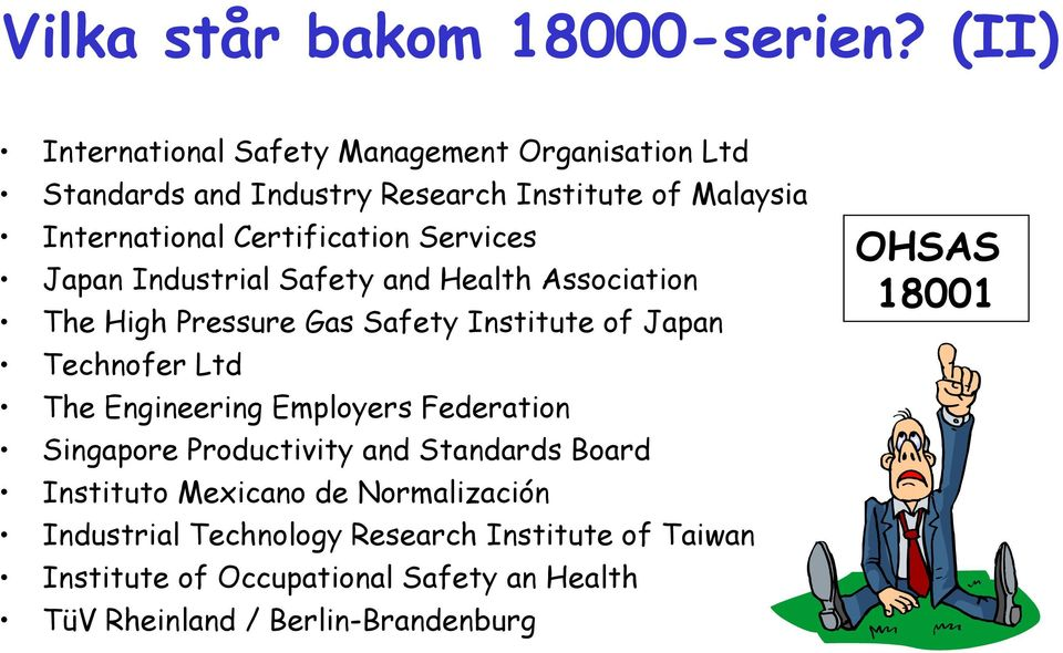 Services Japan Industrial Safety and Health Association The High Pressure Gas Safety Institute of Japan Technofer Ltd The Engineering