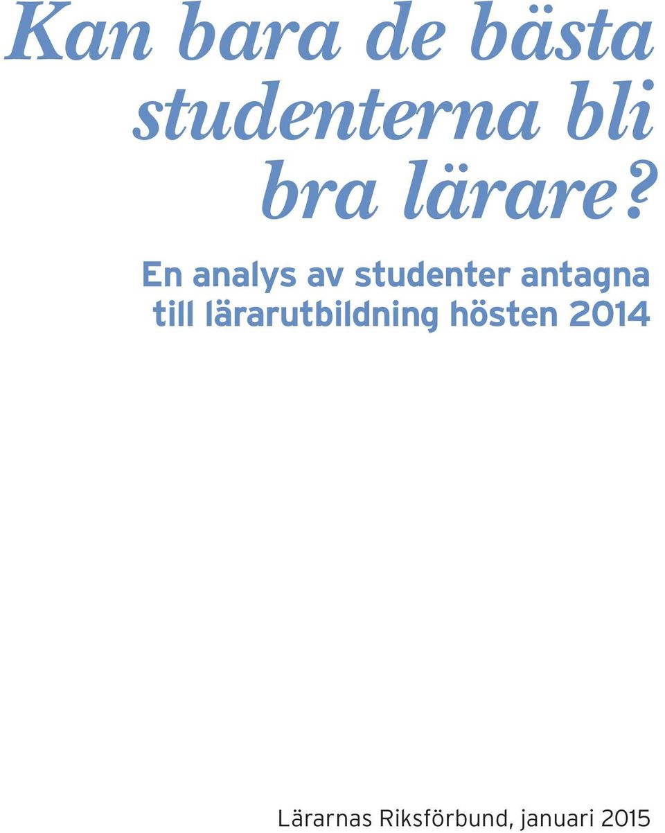 En analys av studenter antagna till