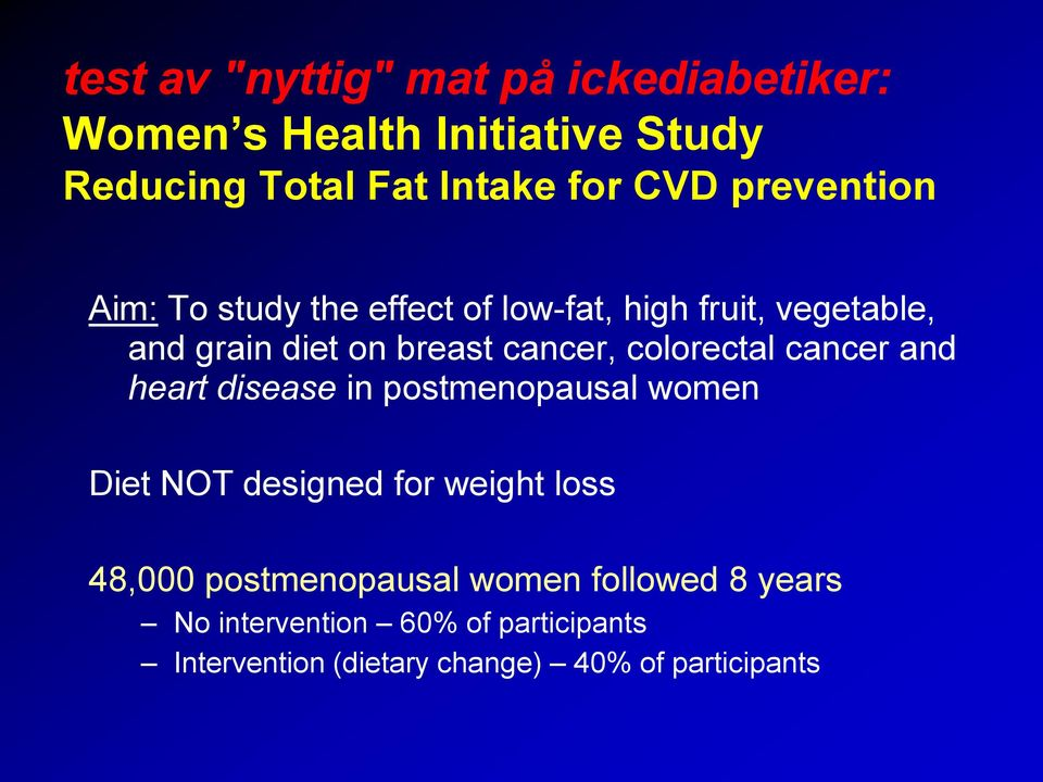 colorectal cancer and heart disease in postmenopausal women Diet NOT designed for weight loss 48,000