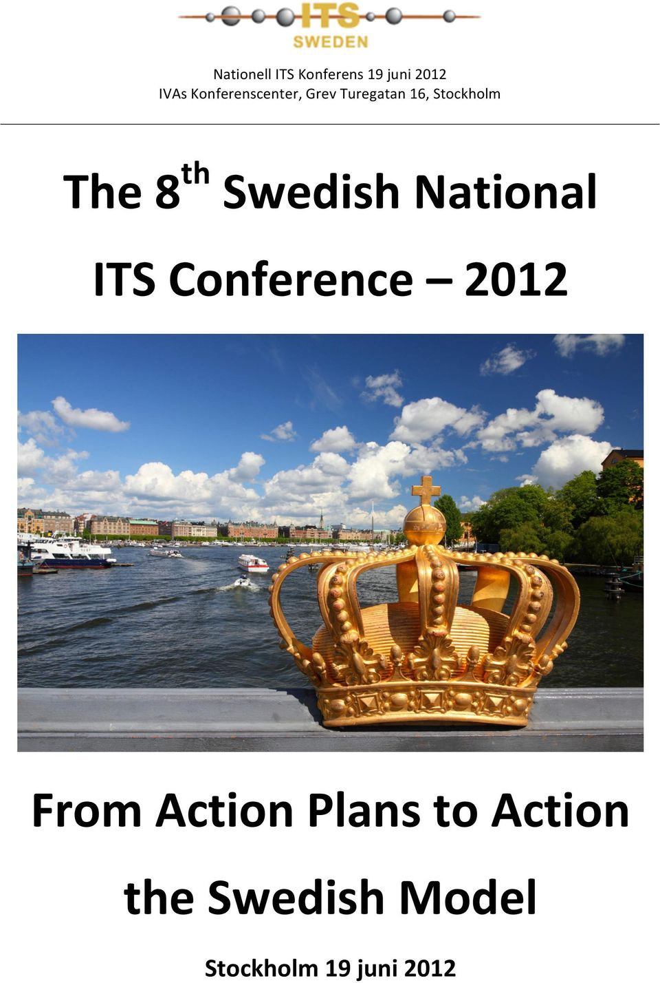 The 8 Swedish National ITS Conference 2012 From