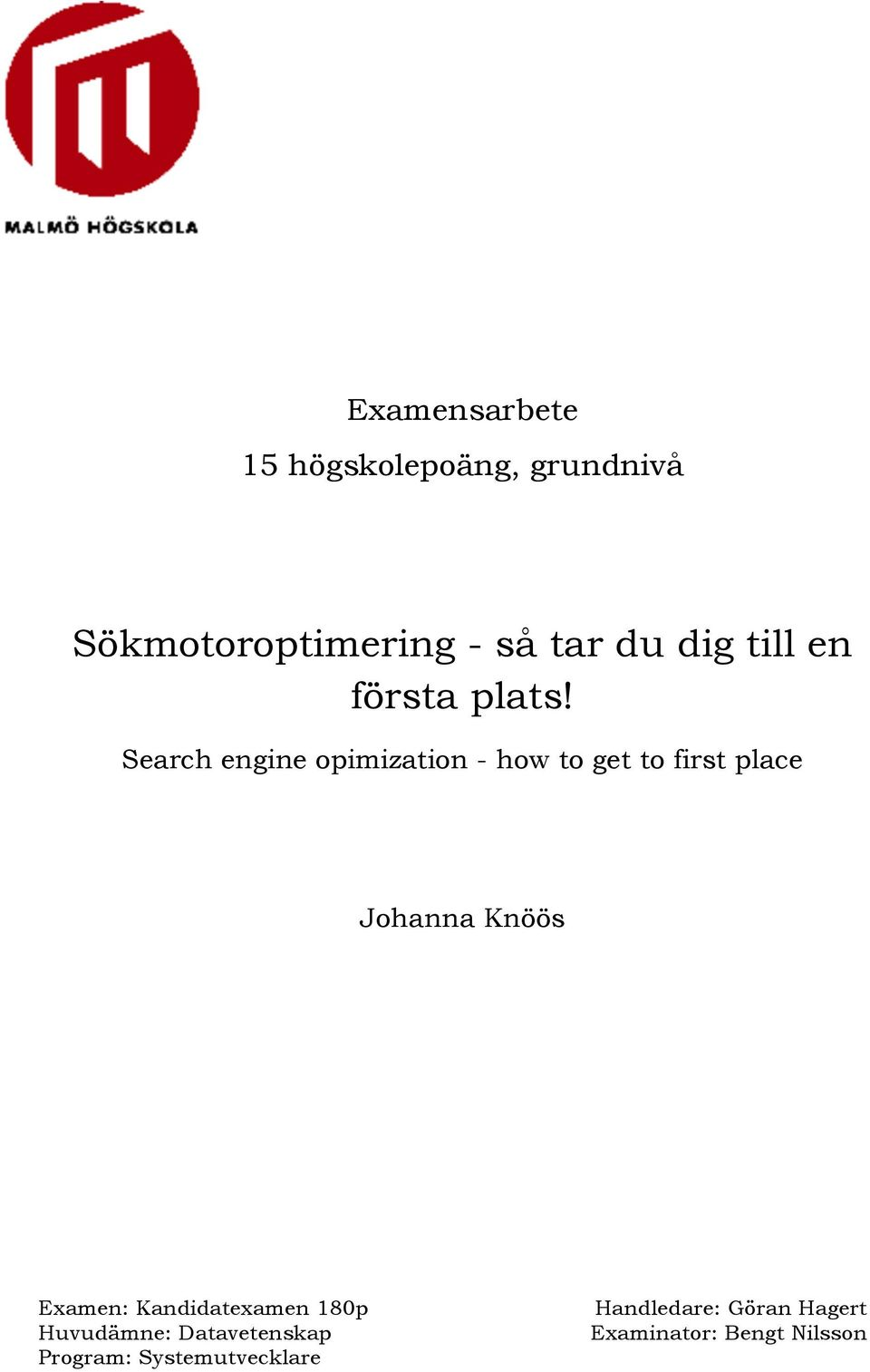 Search engine opimization - how to get to first place Johanna Knöös