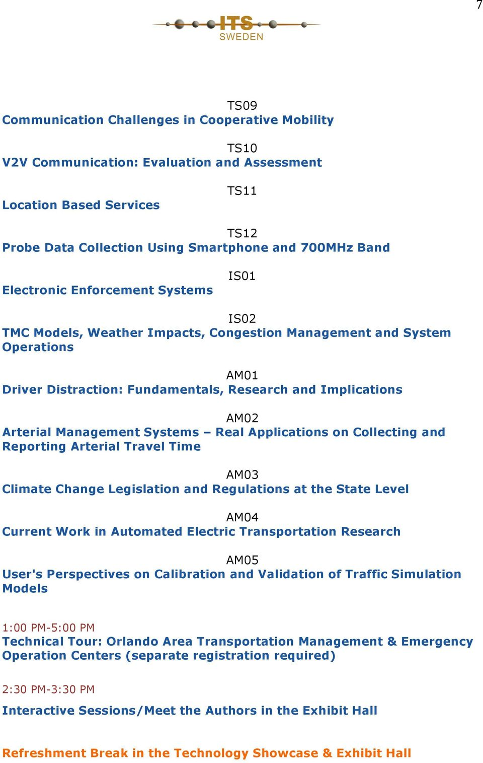 Management Systems Real Applications on Collecting and Reporting Arterial Travel Time AM03 Climate Change Legislation and Regulations at the State Level AM04 Current Work in Automated Electric