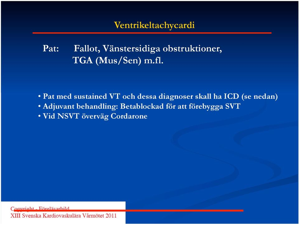 Pat med sustained VT och dessa diagnoser skall ha ICD