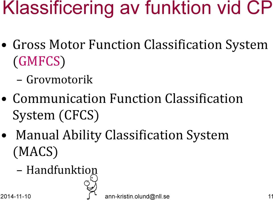 Function Classification System (CFCS) Manual Ability