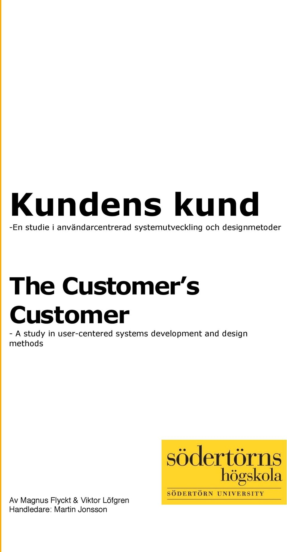 Customer - A study in user-centered systems development