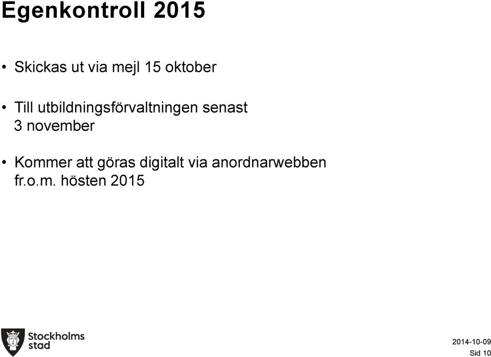3 november Kommer att göras digitalt via