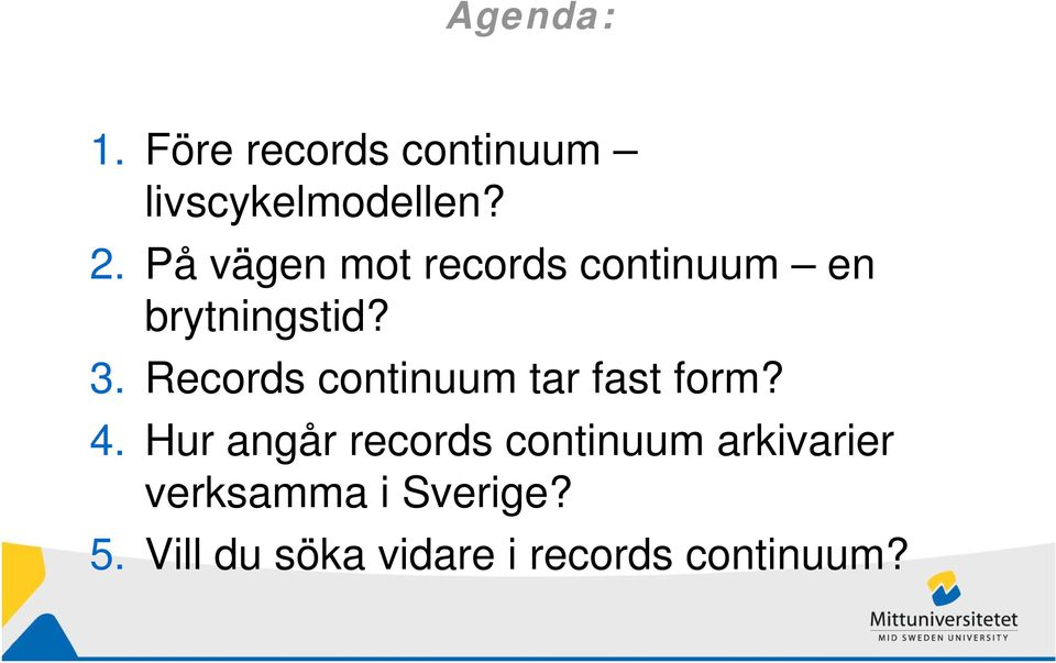 Records continuum tar fast form? 4.