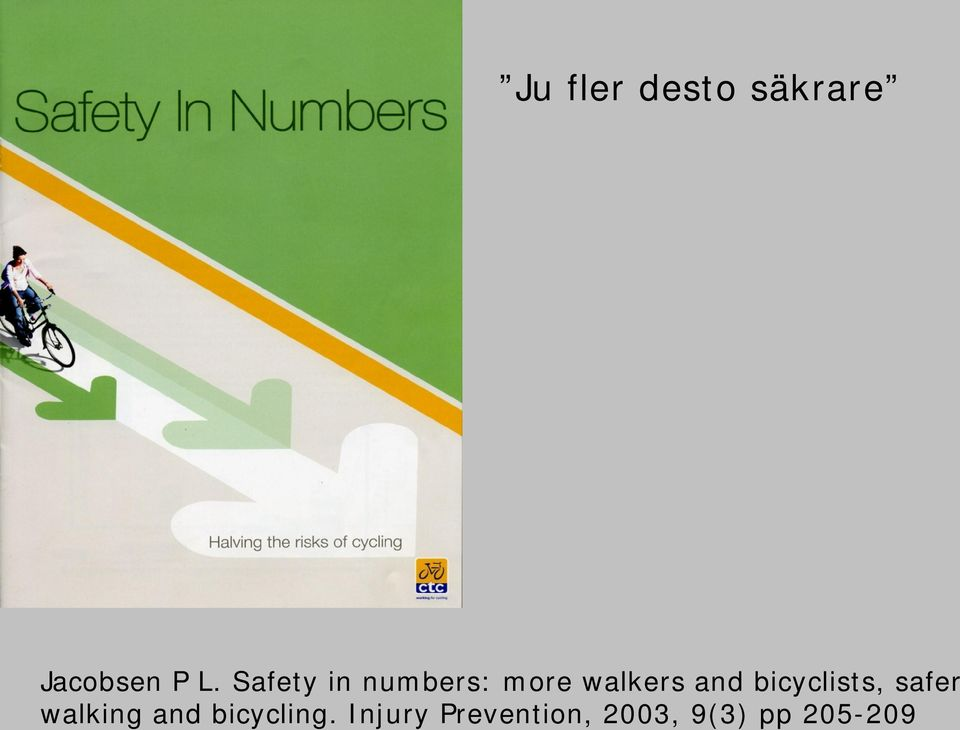 bicyclists, safer walking and
