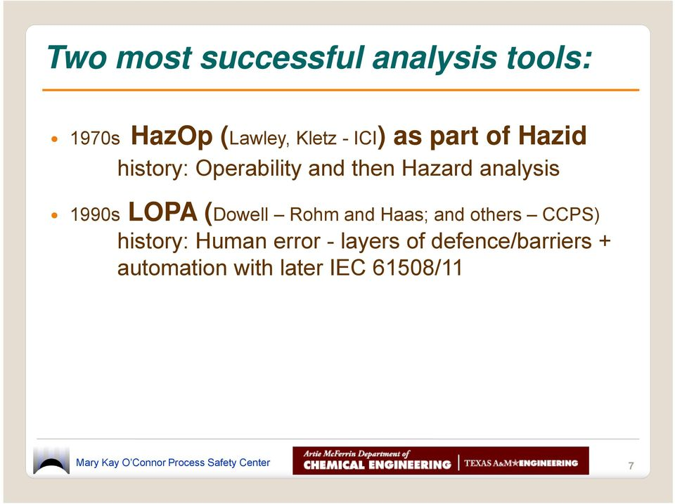 Rohm and Haas; and others CCPS) history: Human error - layers of