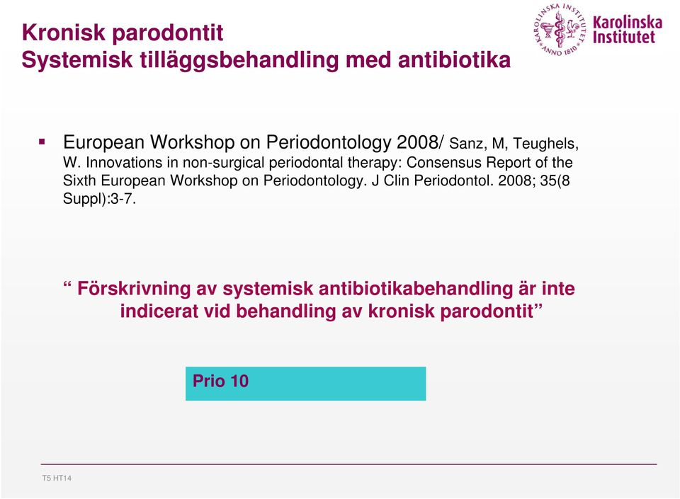 Innovations in non-surgical periodontal therapy: Consensus Report of the Sixth European Workshop on
