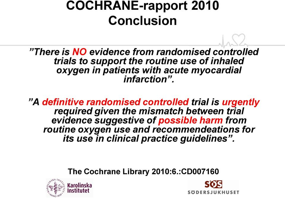 A definitive randomised controlled trial is urgently required given the mismatch between trial evidence