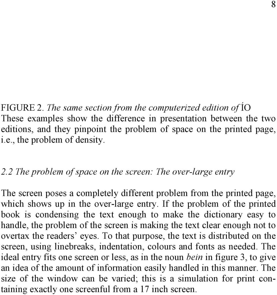 2.2 The problem of space on the screen: The over-large entry The screen poses a completely different problem from the printed page, which shows up in the over-large entry.