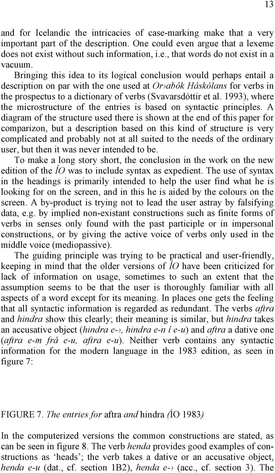 1993), where the microstructure of the entries is based on syntactic principles.