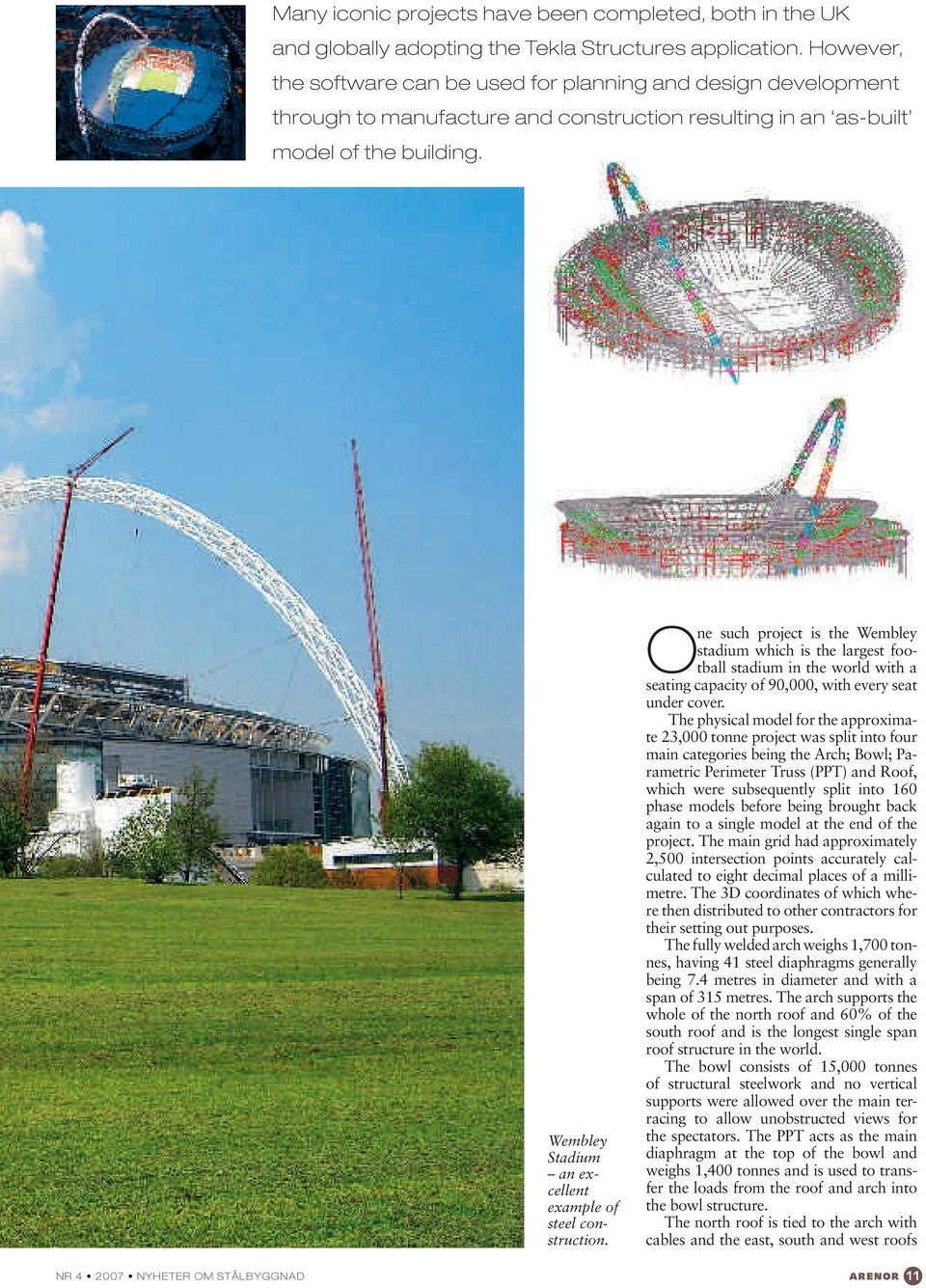 Wembley Stadium an excellent example of steel construction.