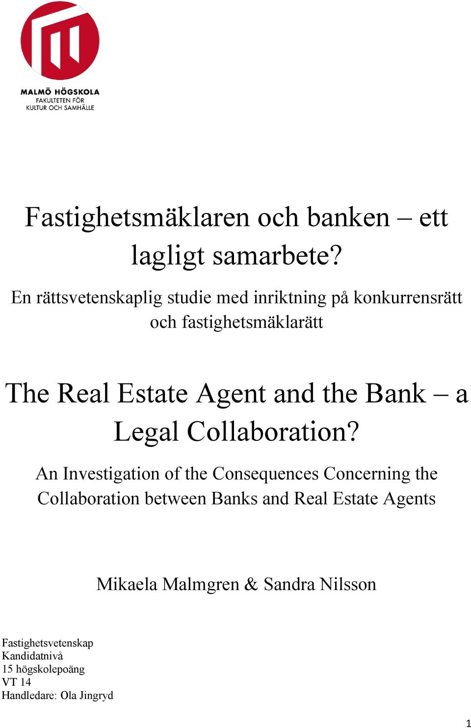 Agent and the Bank a Legal Collaboration?