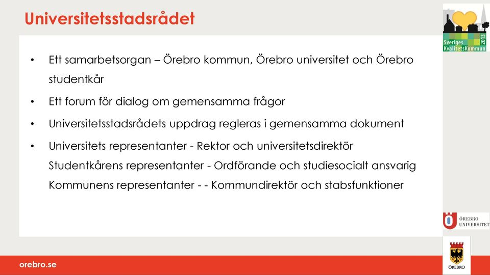 dokument Universitets representanter - Rektor och universitetsdirektör Studentkårens representanter