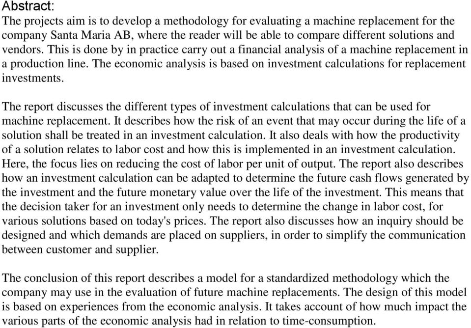 The report discusses the different types of investment calculations that can be used for machine replacement.