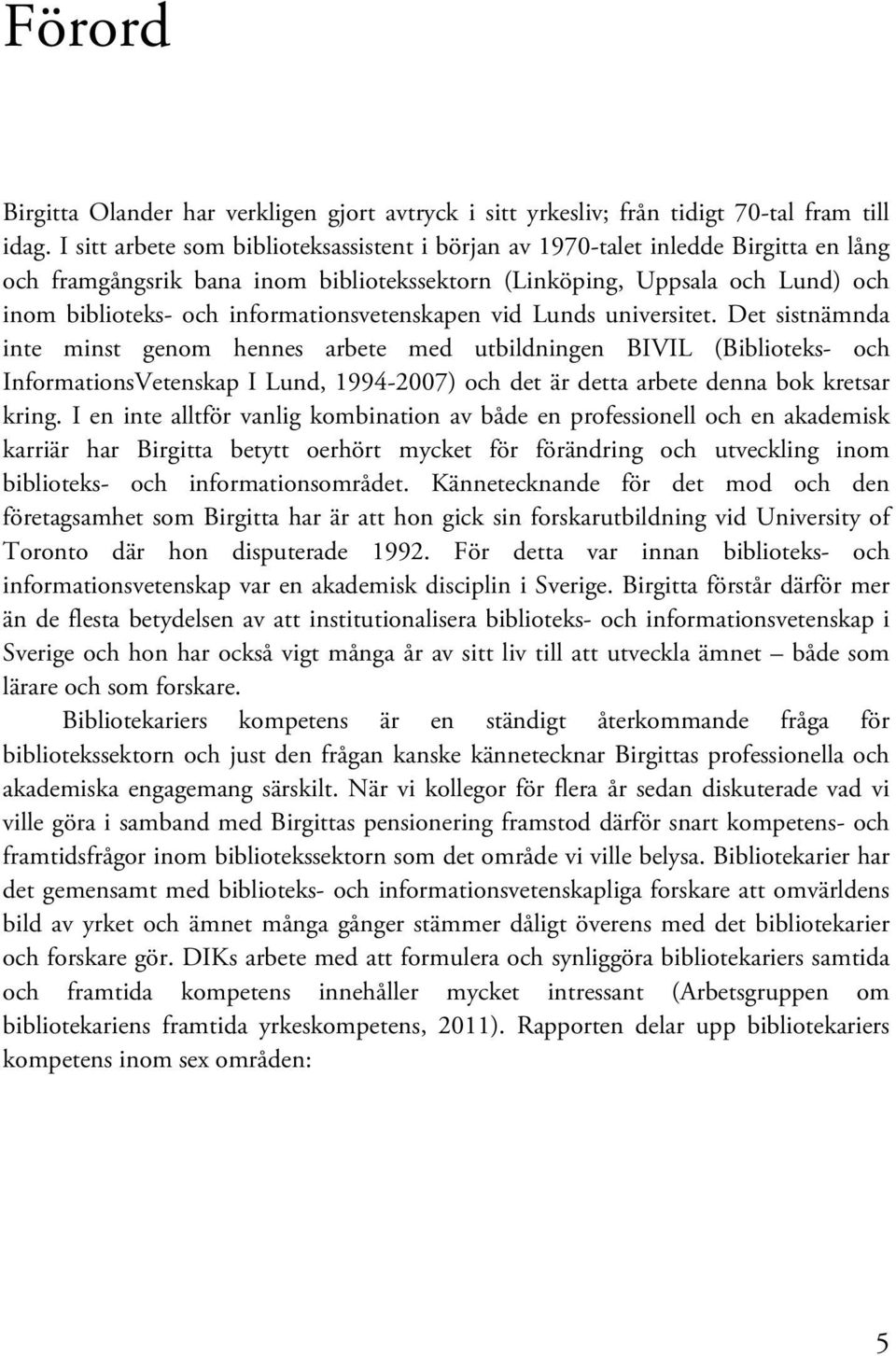 informationsvetenskapen vid Lunds universitet.