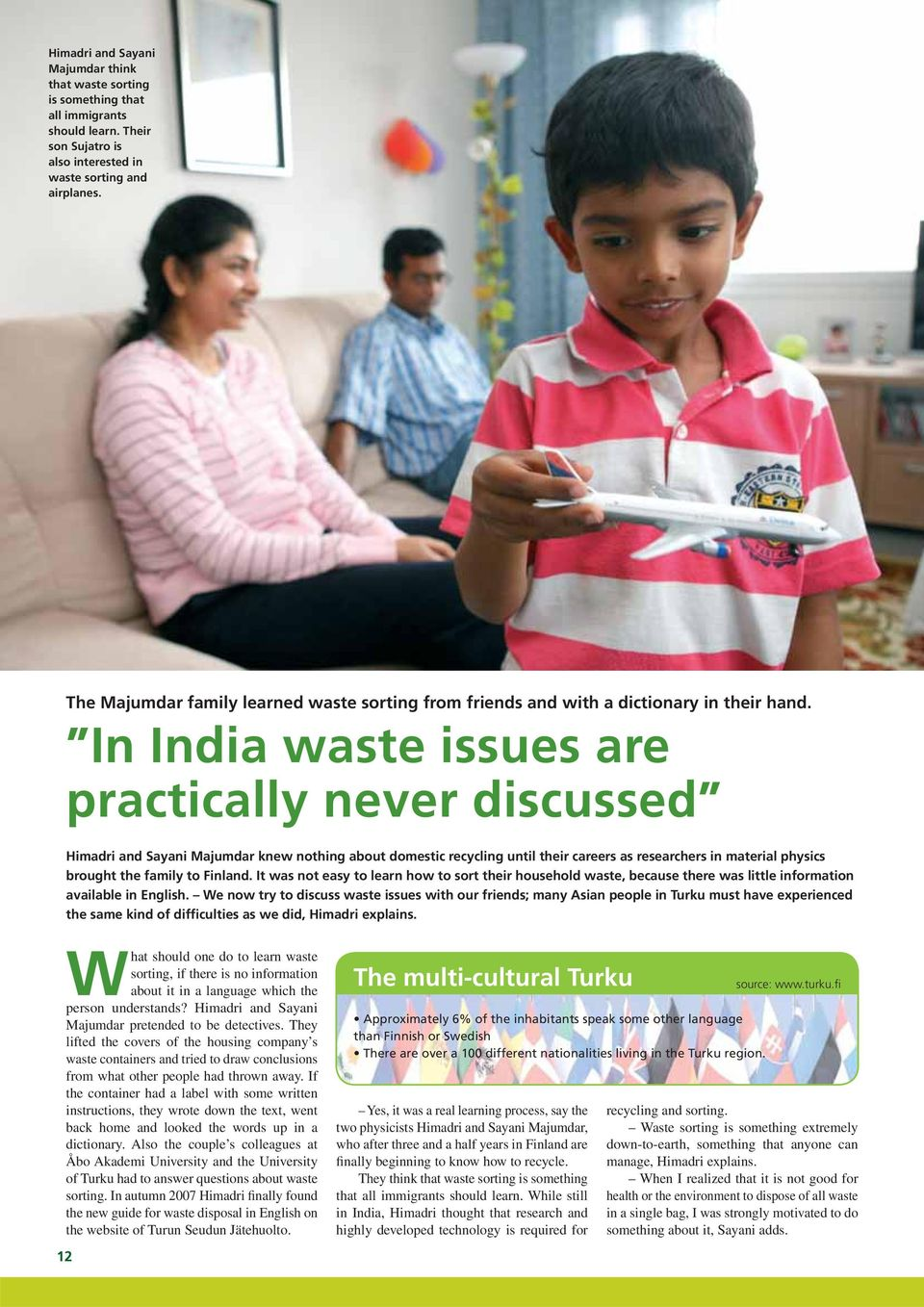 In India waste issues are practically never discussed Himadri and Sayani Majumdar knew nothing about domestic recycling until their careers as researchers in material physics brought the family to