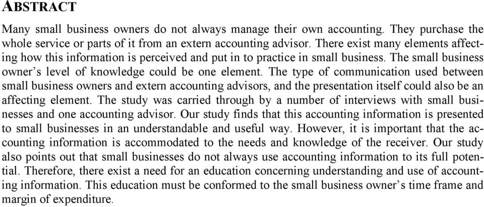 The type of communication used between small business owners and extern accounting advisors, and the presentation itself could also be an affecting element.