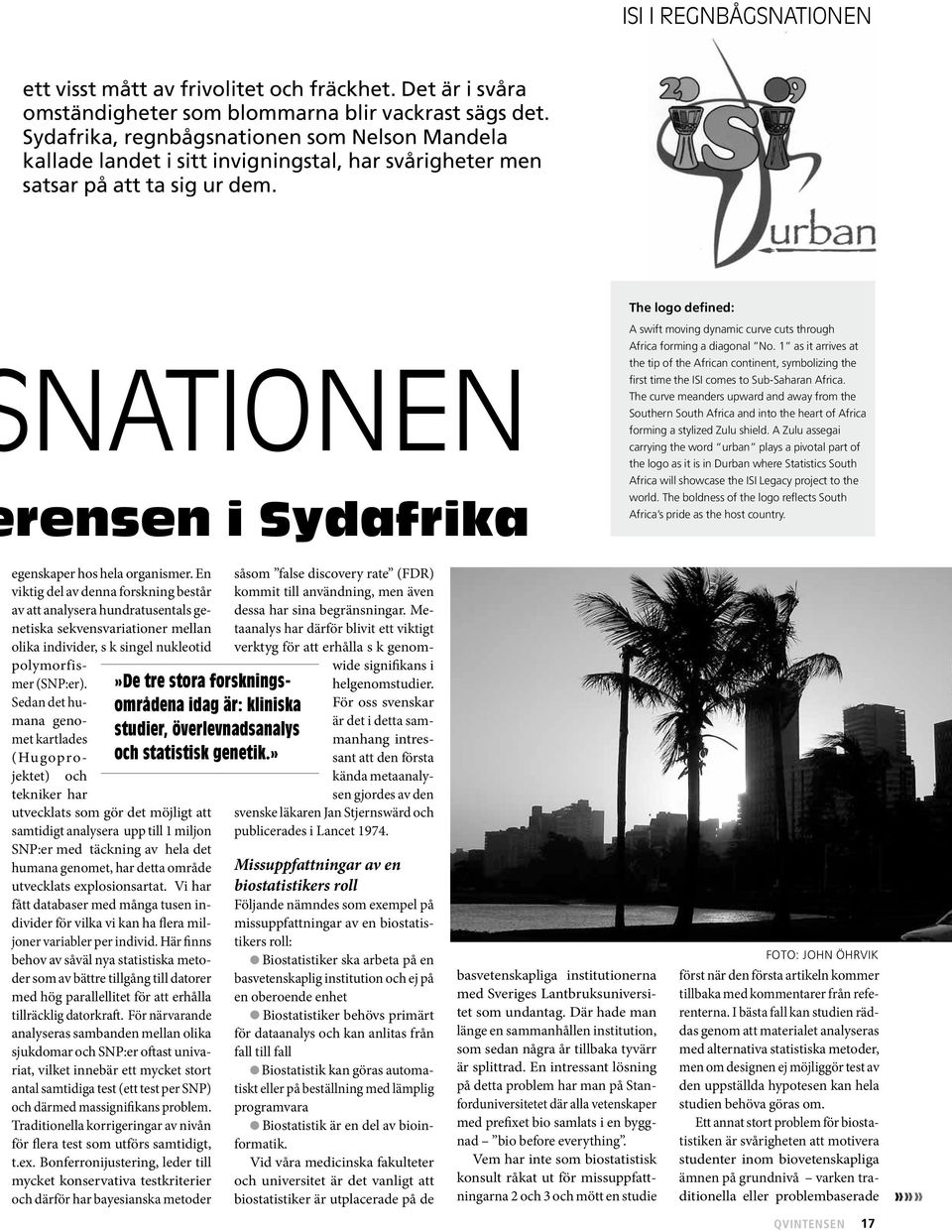 nationen rensen i Sydafrika The logo defined: A swift moving dynamic curve cuts through Africa forming a diagonal No.