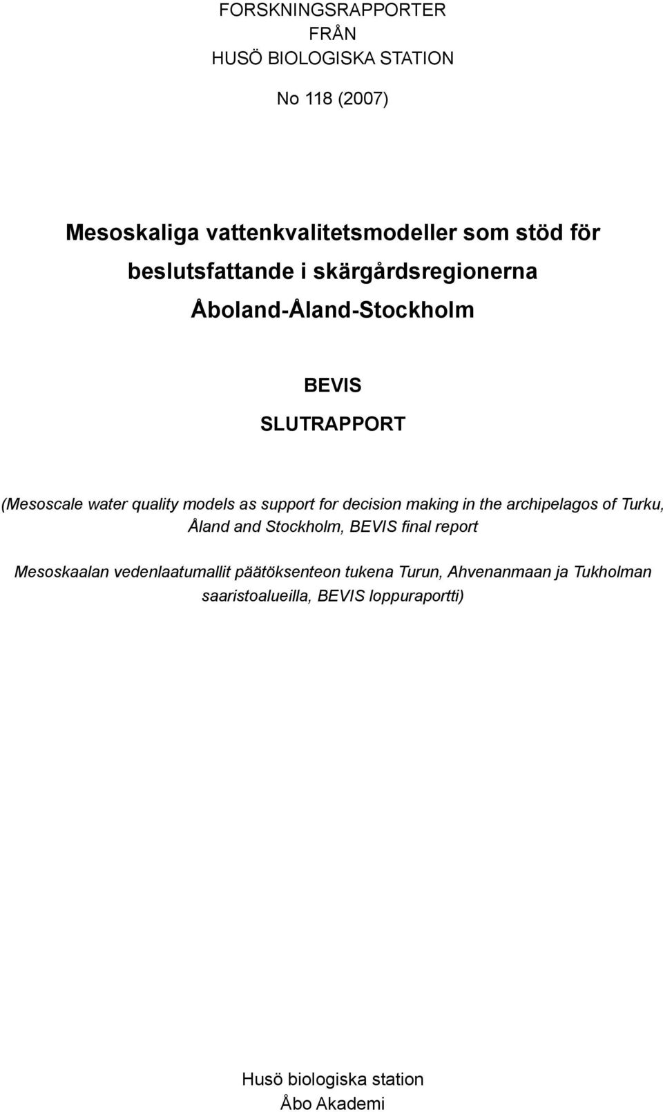 support for decision making in the archipelagos of Turku, Åland and Stockholm, BEVIS final report Mesoskaalan