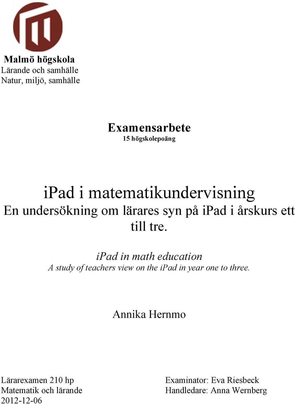 ipad in math education A study of teachers view on the ipad in year one to three.