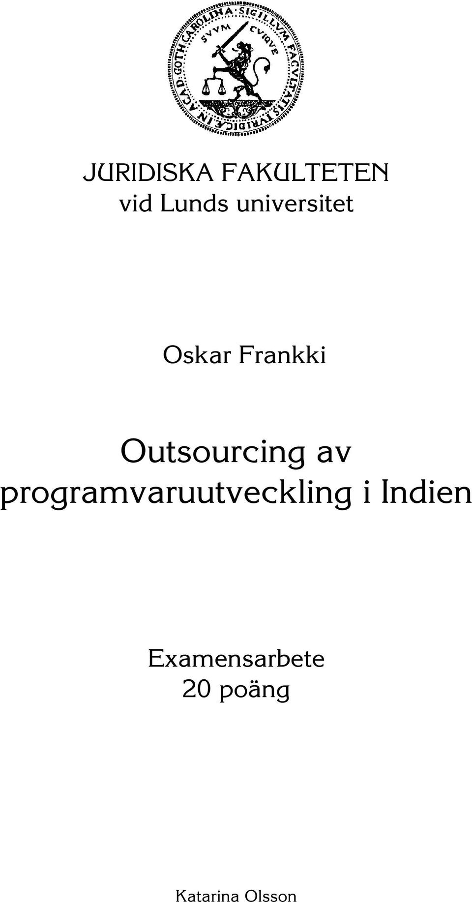 Outsourcing av